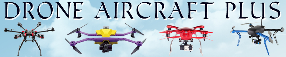 Drone Aircraft Plus